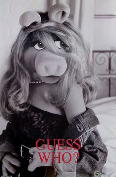 That awkward moment when Ms Piggy is prettier than you........
