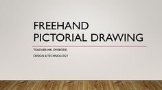 Design and Technology Resources: Freehand Pictorial Drawing  DT & Engineering Teaching Resources http://crwd.fr/2yCSQuq