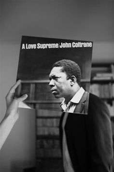 """John Coltrane    I don't think I can have too many Coltrane albums. His sound is unique and groundbreaking. I thought he was a little to difficult and """"hard"""" for a little when, then me and him just clicked."""