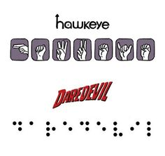 Hawkeye gets American Sign Language (ASL) because he's partially deaf. Daredevil gets Braille because he's blind.