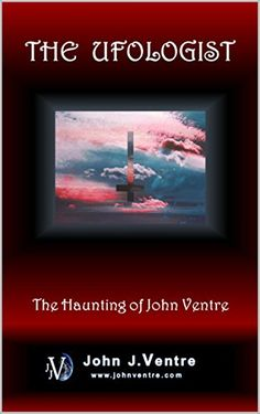 The UFOLOGIST: The Haunting of John Ventre