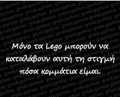 At this moment , only Legos can understand in how many peaces broken i am ! Me Quotes, Funny Quotes, Meaning Of Life, Greek Quotes, English Quotes, Just Kidding, Talk To Me, Favorite Quotes, Truths