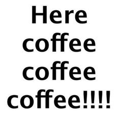 It's certainly coffee time!