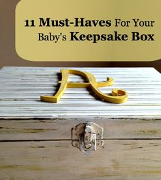 11 Must-Haves For Your Baby's Keepsake Box