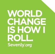 world change is how i roll http://svnly.org/PinLink    #causes #charity #sevenly #dogood