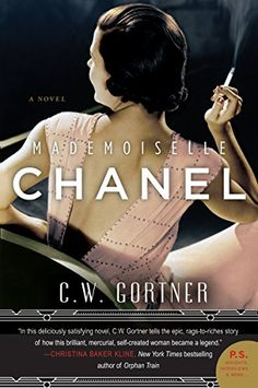 READ.     Mademoiselle Chanel: A Novel by C.W. Gortner http://www.amazon.com/dp/B00L7X6YV8/ref=cm_sw_r_pi_dp_o4QOwb19AMRQT