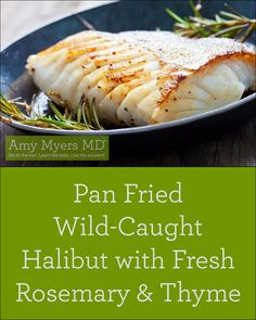 Pan Fried Wild-Caught Halibut with Fresh Rosemary and Thyme Recipe