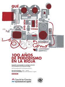 Cartel de la exposición 100 AÑOS DE PERIODISMO EN LA RIOJA #periodistasrioja