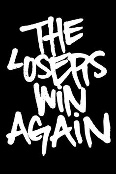 The Losers Win Again T-Shirt by Slumerican