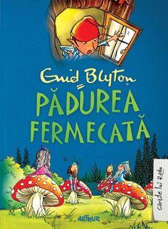 Padurea fermecata - Enid Blyton -  - Credeai ca ai citit toate cartile cu minuni, toate cartile despre copaci fermecati si paduri misterioase? Stai sa vezi ce g Enid Blyton, Inner Peace, Childrens Books, Kids, Camping, Literatura, Reading, Libros, Children's Books