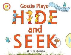 Gossie Plays Hide and Seek: A Flap, Tab, Sniff, and Squeak Hide-and-Seek!