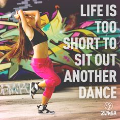 Because life is too short to sit out another dance... #letitmoveyou