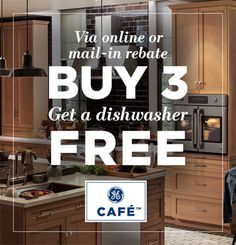 Buy 3 GE Café Appliances, Get A Free Café Dishwasher.