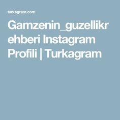 Gamzenin_guzellikrehberi Instagram Profili | Turkagram