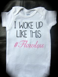 I woke up like this! # Flawless onesie funny cute novelty baby girl by GlitterGirlsShopLLC on Etsy