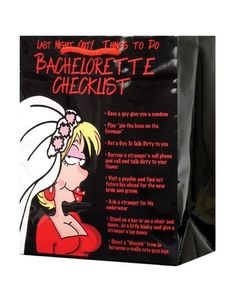 Last night out bachelorette checklist gift bag Make her last night as a free woman very memorable! Use this giftbag to get the party rolling with laughter and fun. Bag measures 8inW x 4inD x 9.75inT and has red rope handles. The bag gives the bride-to-be eight crazy things to do on her last special night. Tasks such as Ask a stranger for his underwear and Get a guy to talk dirty to you are just a couple hilarious challenges she will face. Is your future bride friend up to the challenge?