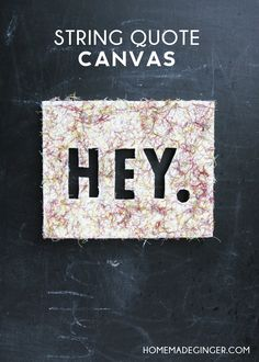 Use a canvas, a quote, string, and your trusty bottle of Mod Podge to create this unique DIY wall decor. Customize with any words you like!
