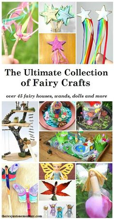 The Ultimate Collection of Fairy Crafts -- fairy wand crafts, fairy houses, homemade fairy dolls, fairy lantern crafts and more