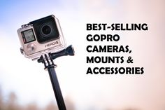 Best-Selling GoPro Cameras, Mounts and Accessories 2016