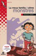 CICLE MITJÀ (de 9 a 10 anys) La meua família i altres monstres - GISBERT, Francesc: http://aladi.diba.cat/record=b1410724~S9*cat