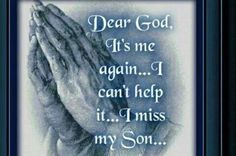I miss my son , CLIFFTON, I AM SCREAMING WITHIN,  MY GOD WHY WHY WHAT PURPOSE,  WHAT REASON.  I BELIEVED,  CLIFFTON BELIEVED THAT OUR FAITH , OUR PRAYERS TOGETHER WOULD BRING HEALING , WHERE MY DEAR LORD DID I FAIL YOU AND MY SWEET SON CLIFFTON. 8/2/2014