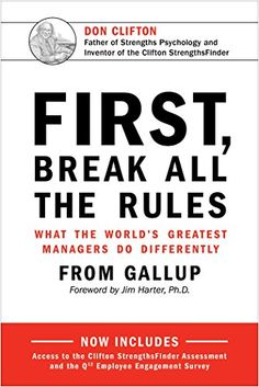 First, Break All the Rules: What the World's Greatest Man...