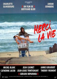 Merci la vie is a 1991 French film written and directed by Bertrand Blier