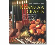 Kwanzaa Crafts: Gifts & Decorations For A Meaningful & Festive Celebration. Kwanzaa crafts for kids.