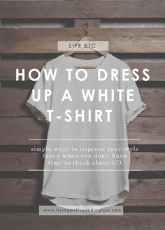 ed85aeb6a8 How to Dress Up a White T-Shirt