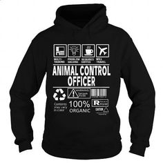 ANIMAL CONTROL OFFICER #tee #Tshirt. BUY NOW => https://www.sunfrog.com/LifeStyle/ANIMAL-CONTROL-OFFICER-112625064-Black-Hoodie.html?id=60505
