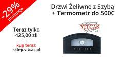 Drzwi Żeliwne z Szybą + Termometr do 500C Vitcas - nowość w naszej ofercie - oferujemy obecnie w promocji! Zapraszamy do zakupów: http://sklep.vitcas.pl/pl/p/Drzwi-Zeliwne-z-Szyba-Termometr-do-500C-Vitcas-/318.