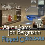 Podcast Topic: The Flipped Classroom    Special Guests: Aaron Sams and Jonathan Bergmann