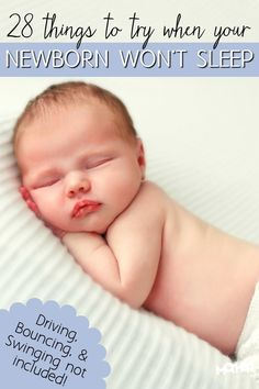Newborn won't sleep? You're not alone. Try one (or many) of these 28 things to help your baby start sleeping right away.