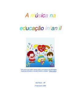 """A música naeducação infantil""""Um povo que sabe cantar está a um passo da felicidade. é preciso ensinar o mundo inteiro a cantar"""". Villa-Lobos                   …"""