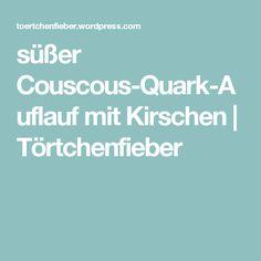 süßer Couscous-Quark-Auflauf mit Kirschen | Törtchenfieber