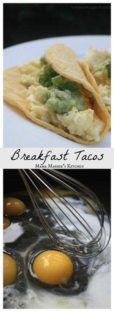 Start the day off right. Breakfast Tacos make a hearty and delicious breakfast. by Mama Maggie's Kitchen