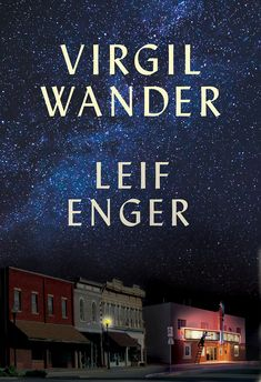 "Buy Virgil Wander by Leif Enger at Mighty Ape NZ. Midwestern movie house owner Virgil Wander is ""cruising along at medium altitude"" when his car flies off the road into icy Lake Superior. Wander Book, New Books, Books To Read, American Story, Personal History, This Is A Book, First Novel, It Goes On, Film"
