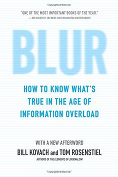 Blur: How to Know What's True in the Age of Information Overload by Bill Kovach http://www.amazon.com/dp/1608193012/ref=cm_sw_r_pi_dp_mkRRvb0P7EHTS