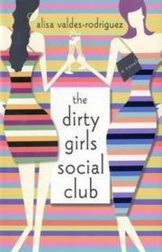 The Dirty Girls Social Club. Alisa Valdes Rodriguez