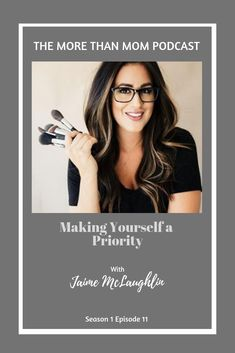 The More Than Mom Podcast: Making Yourself A Priority with Jaime McLaughlin (Self-Care on Apple Podcasts Make Yourself A Priority, Make It Yourself, March Month, Prioritize, About Hair, Self Care, Mac, Hair Beauty, Surface