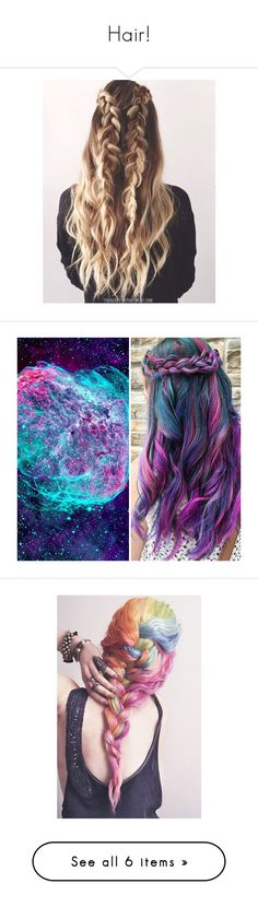 """""""Hair!"""" by be-robinson ❤ liked on Polyvore featuring hair, hairstyles, hair styles, galaxy, blue, filler, backgrounds, people, pictures and beauty products"""