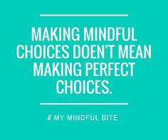 Fare scelte consapevoli non significa fare scelte perfette! La pratica del Mindful Eating ti insegna come migliorare il tuo stile di vita, partendo dall'amore verso di te, senza giudicarti quando sbagli. Solo chi non ci prova non sbaglia mai. La ricerca della perfezione è un'abitudine che ostacola il raggiungimento dei propri obiettivi. E' questione di migliorarsi, non di essere perfetti! Follow me on my blog ---> http://michelacicuttin.com/index.php/about-michela-4/