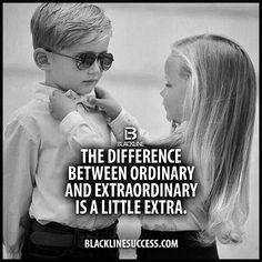 The difference between ordinary and extraordinary is just that little extra #blacklinesuccess #sales #salestraining #entrepreneur #millionairemindset #goals #leadership #ceo #successful #motivation #leader #millionaire #business #hustle #picoftheday #Blackline #success #extraordinary #joshcampos #inspiration #quotes #mindset #entrepreneurlife #money #ambition BLACKLINESUCCESS.COM