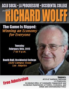 Richard Wolff: The Game Is Rigged: Winning an Economy for Everyone - http://www.laprogressive.com/richard-wolff-at-occidental/