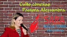 Culto Conexao Pastora Alessandra