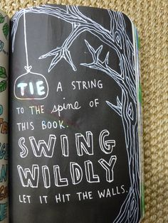 Tie a string to the spine of this book. Wreck this journal