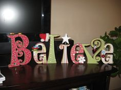 "Wood ""Believe"" christmas craft designed by Teresa Wright"