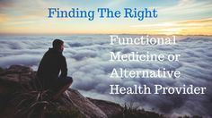 Finding the Right Functional Medicine or Alternative Health Provider -- 5 steps to help you determine which alternative health provider is the best fit for you (guest post by Health Geeks)   www.thewholelifebalance.com