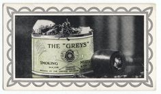 'Greys' smoking mixture. (Sealed in tin; pipe.) From New York Public Library Digital Collections.