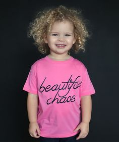 The Talking Shirt Pink Beautiful Chaos Tee - Infant & Toddler | zulily